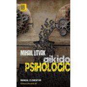Aikido psihologic. Manual elementar - Mihail Litvak