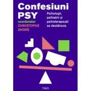 Confesiuni PSY. Psihologii, psihiatrii si psihoterapeutii se destainuie