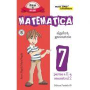 Matematica - CONSOLIDARE - Algebra si Geometrie, pentru clasa a VII-a. Partea II, semestrul II - 2016-2017