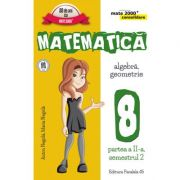 Matematica - CONSOLIDARE - Algebra si Geometrie, pentru clasa a VIII-a. Partea II, semestrul II - 2016 - 2017