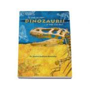 Dinozaurii - De unde au venit si unde s-au dus