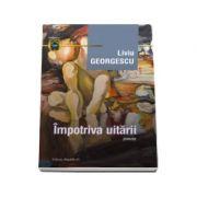 Impotriva uitarii - Liviu Georgescu