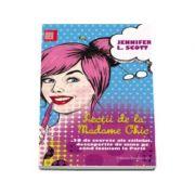 Lectii de la Madame Chic - 20 de secrete ale stilului, descoperite de mine pe cand locuiam la Paris - Jennifer L. Scott