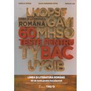 Limba si literatura romana - 60 de teste pentru bacalaureat