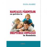 Manualul parintilor cu privire la drepturile copiilor in Romania