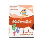 Matematica. Manual pentru clasa a IV-a, semestrul II - Contine editia digitala (Mariana Mogos)