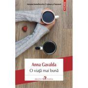 O viata mai buna(Anna Gavalda)