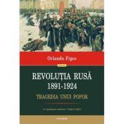 Revolutia Rusa (1891-1924). Tragedia unui popor