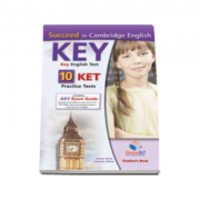 Succeed in Cambridge English KEY Student book. Key English Test - 10 KET Practice Tests - Self-Study Edition (including a Key Exam Guide)