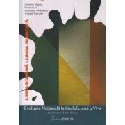 Evaluare Nationala la finalul clasei a VI-a Limba Romana - Limba Franceza