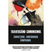 Traversand comunismul. Convietuire, conformism, compromis. Volumul XI, 2016