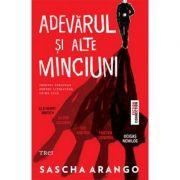Adevarul si alte minciuni (Sascha Arango)
