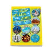 Atlasul lumii pentru micii calatori - Harti, jocuri, activitati si multe lucruri pentru distractii pline de aventuri (National Geographic)