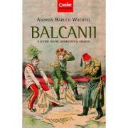 Balcanii. O istorie despre diversitate si armonie
