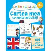 Cartea mea cu multe activitati. Limba engleza 8 ani +