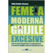 Femeia moderna vs. grijile excesive