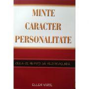 Minte, caracter, personalitate - Ceea ce nu poti sa vezi in oglinda