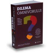 Dilema omnivorului. Patru feluri de mancare: o istorie naturala