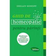 Ghid de homeopatie pentru parinti. Remedii sigure si naturale pentru copii, de la nou-nascuti pana la adolescenti