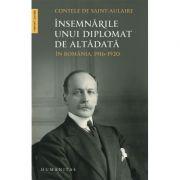 Insemnarile unui diplomat de altadata - In Romania, 1916-1920