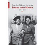 Scrisori catre Monica 1951-1958, vol. 2 (Ecaterina Balacioiu-Lovinescu)