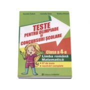 Teste pentru olimpiade si concursuri scolare. 57 de teste cu rezolvari complete - Limba romana si Matematica pentru clasa a 4-a (Daniela Dulica)