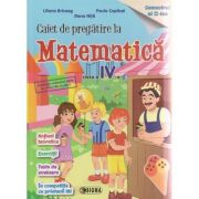 Caiet de pregatire la Matematica, pentru clasa a IV-a, semestrul 2 - Liliana Briceag