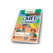 Caiet de vacanta pentru clasa a IV-a - Limba si literatura romana, Matematica, Stiintele naturii, Geografie, Istorie