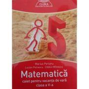 Matematica, caiet pentru vacanta de vara clasa a V-a. Clubul matematicienilor