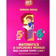 Noua culegere de matematica pentru clasa I - Matematica si explorarea mediului (Mariana Mogos)