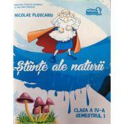 Stiinte ale naturii - clasa a IV-a semestrul 1 (Nicolae Ploscariu)