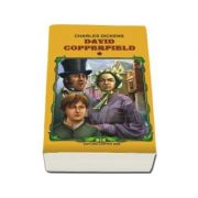 David Copperfield. Volumele 1, 2 si 3 (Charles Dickens)