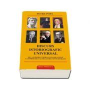 Discurs istoriografic universal. De la scrierile moralizatoare antice la exprimarea globalizarii contemporane