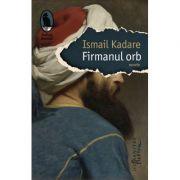 Firmanul orb (Ismail Kadare)