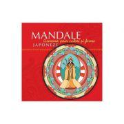 Mandale Japoneze - Armonie prin culori si forme