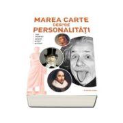 Marea carte despre personalitati - Regi, imparati, savanti, artisti, scriitori
