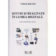 Mituri si realitate in lumea digitala. Blog, comentarii eseuri