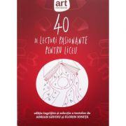 40 de lecturi pasionante pentru liceu (Adrian Savoiu, Florin Ionita)