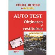 Obtinerea si restituirea permisului de conducere 13 din 15 (Auto Test 2017). Contine modificarile la legea circulatiei stabilite prin H. G. nr. 11 din 15 ianuarie 2015