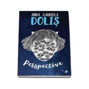 Perspective - Anda Gabriela Dolis