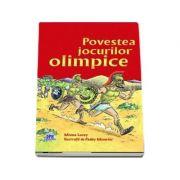 Povestea jocurilor olimpice - Minna Lacey (Editie ilustrata)