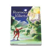 Romeo si Julieta - Bazata pe piesa de teatru scrisa de William Shakespeare