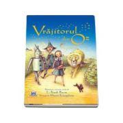 Vrajitorul din Oz - Bazata pe o poveste scrisa de L. Frank Baum