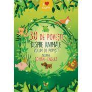 30 povesti despre animale. Povesti bilingve R-E
