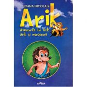 Aventurile lui Arik. Arik si mercenarii - Ioana Nicolaie