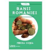 Banii Romaniei (Mircea Cosea)