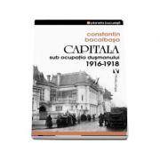 Capitala sub ocupatia dusmanului 1916-1918 (Constantin Bacalbasa)