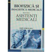 Biofizica si imagistica medicala pentru asistenti medicali. Suport de curs