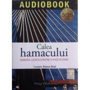 Calea hamacului. Designul calmului pentru o viata ocupata (Audiobook CD: 5 ore si 26 minute)
