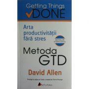 Metoda GTD. Arta productivitatii fara stres